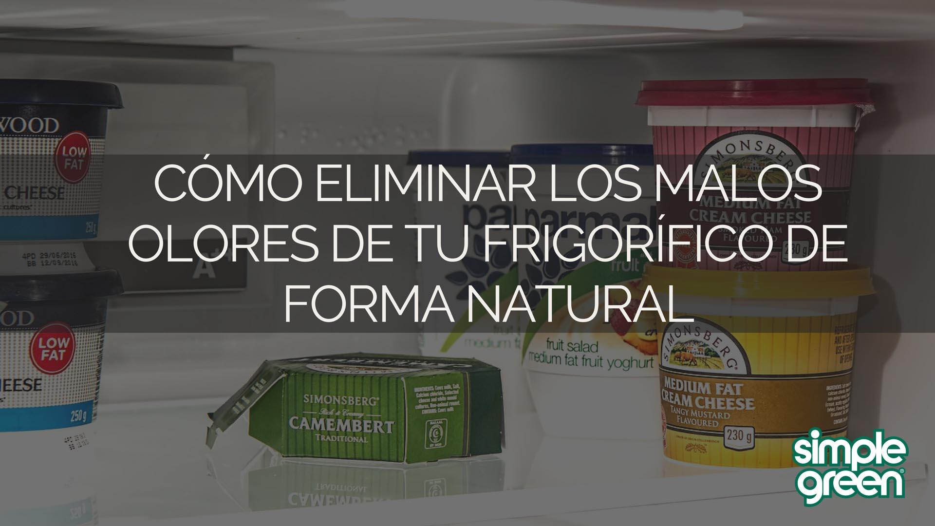 C mo eliminar los malos olores de tu frigor fico de forma natural simple green hogar - Como eliminar los malos olores ...